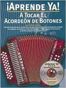 Aprende Ya] A Tocar El Acordeon De Botones W/Cd: Foncho Castellar