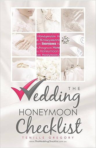 The Wedding Honeymoon Checklist (The Wedding Planning Checklist Series Book 18)