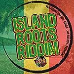 Island Roots Riddim [Clean]