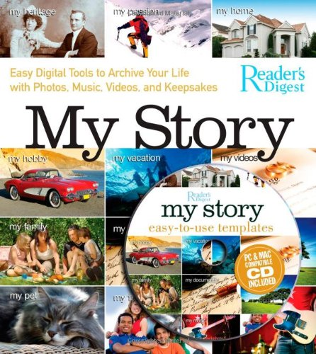 My Story: Easy Digital Tools to Archive Your Life with Photos, Music, Videos, and Keepsakes [With DVD]