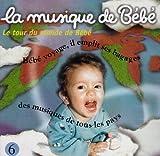 echange, troc Compilation, Martin Chabloz - La Musique De Bébé.Le Tour Du Monde De Bébé 6