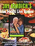 Jay Kordich's Live Foods - Live Bodies