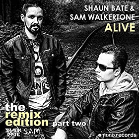 Shaun Bate & Sam Walkertone-Alive (The Remix Edition Part Two)