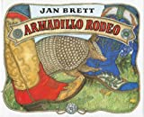 Armadillo Rodeo (0399228039) by Brett, Jan