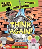 Think Again!: False Facts Attacked and Myths Busted