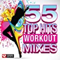 55 Top Hits - Workout Mixes (Unmixed Workout Music Ideal for Gym, Jogging, Running, Cycling, Cardio and Fitness) [Clean]