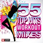 55 Top Hits - Workout Mixes (Unmixed...