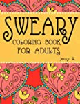 Sweary coloring book for adults: Adul...