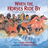 When the Horses Ride by: Children in the Times of War