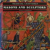 img - for Masons and Sculptors (Medieval Craftsmen) book / textbook / text book