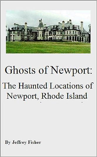 Ghosts of Newport: The Haunted Locations of Newport, Rhode Island