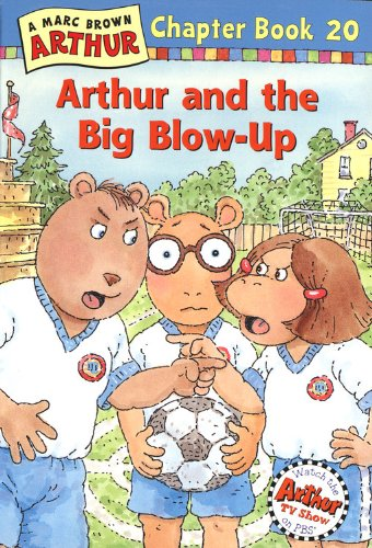 Arthur And The Big Blow-Up: A Marc Brown Arthur Chapter Book 20 (Arthur Chapter Books)