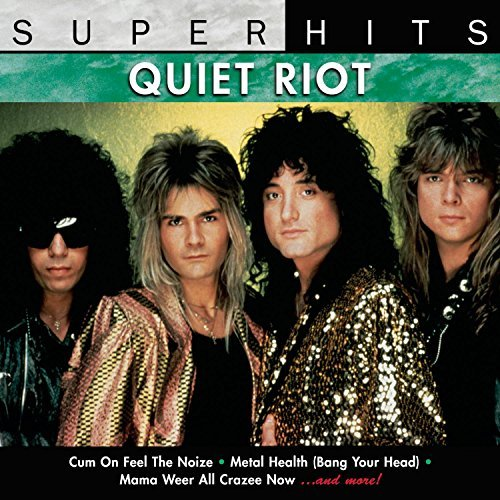 Super Hits by Quiet Riot (1999-05-04)