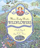 Miss Lady Bird's Wildflowers: How a First Lady Changed America (0060011076) by Appelt, Kathi