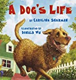 A Dog's Life by Caroline R. Sherman