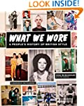 What We Wore: A People's History of B...