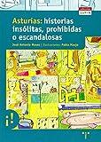 img - for asturias_historias_insolitas,_prohibidas_o_escandalosas book / textbook / text book