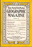 The National Geographic Magazine.  March 1937  Volume LXXI Number  3.