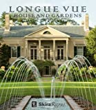 img - for Longue Vue House and Gardens: The Architecture, Interiors, and Gardens of New Orleans' Most Celebrated Estate book / textbook / text book