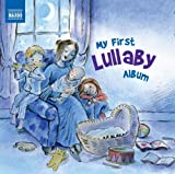 Various Artists My First Lullaby Album (Naxos: 8578213)
