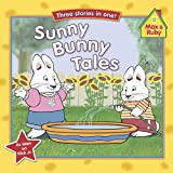 img - for Sunny Bunny Tales (Max and Ruby) book / textbook / text book
