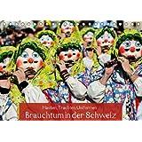 Masken, Trachten, Uniformen: Brauchtum in der Schweiz - Autor: CALVENDO
