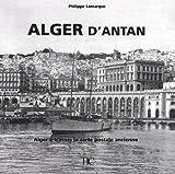 echange, troc Philippe Lamarque - Alger d'antan : Alger à travers la carte postale ancienne