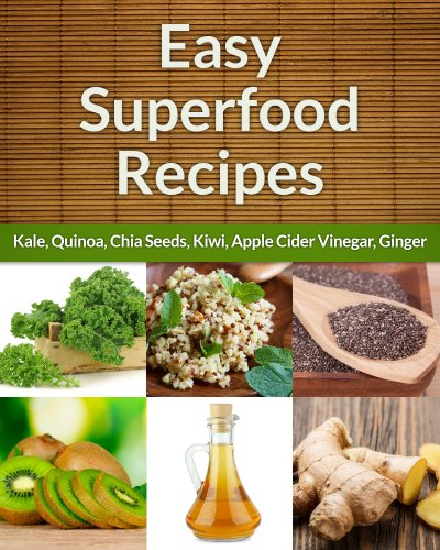 Free Kindle Book : Easy Superfood Recipes 6-Pack: Nature