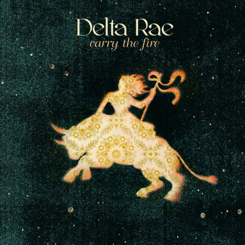 Carry the Fire/ Chasing Twisters EP by Delta Rae