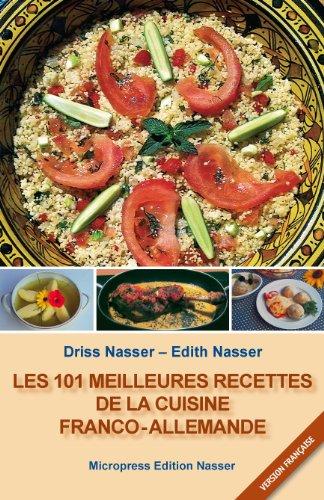 Les 101 meilleures recettes de la cuisine franco-allemande (French Edition) PDF