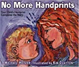 NO MORE HANDPRINTS: Your Childs Handprint Completes the Story