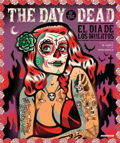The Day Of The Dead: El Dia De Los Muertos
