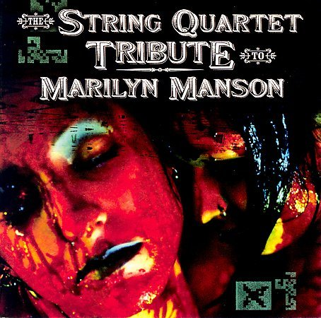 Marilyn Manson - The String Quartet Tribute to Marilyn Manson - Zortam Music