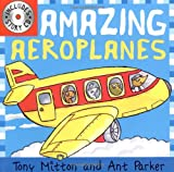 Tony MITTON Amazing Aeroplanes