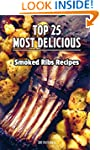 TOP 25 Most Delicious Smoked Ribs Rec...