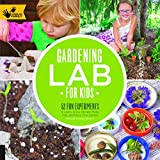 img - for Gardening Lab for Kids: 52 Fun Experiments to Learn, Grow, Harvest, Make, Play, and Enjoy Your Garden (Hands-On Family) book / textbook / text book