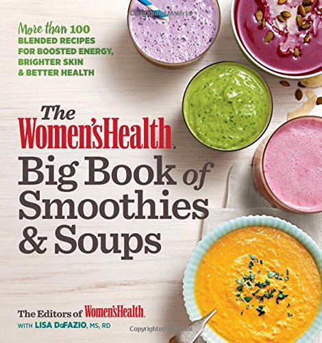 The Women's Health Big Book of Smoothies & Soups: More than 100 Blended Recipes for Boosted Energy, Brighter Skin & Better Health (Shred Recipe Book compare prices)