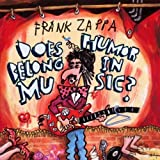Does Humor Belong in Music? by Frank Zappa (2010-03-05)