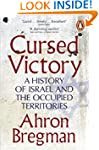 Cursed Victory: A History of Israel a...
