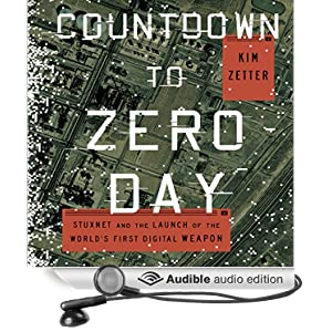 Countdown to Zero Day - Stuxnet and the Launch of the World's First Digital Weapon - Kim Zetter