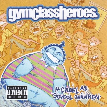 Gym Class Heroes ft. Patrick Stump - As Cruel as School Children - Zortam Music