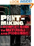 Printmaking: A Complete Guide to Mate...