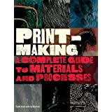 Printmaking: A Complete Guide to Materials and Processesby Beth Grabowski