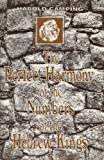 img - for The Perfect Harmony of the Numbers of the Hebrew Kings book / textbook / text book