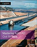 Louisa Holland Mastering AutoCAD Civil 3D 2014: Autodesk Official Press