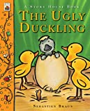 The Ugly Duckling (A Story House Book) (1907152040) by Braun, Sebastien