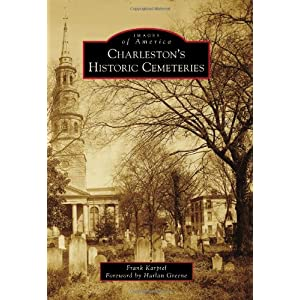 Charleston's Historic Cemeteries (Images of America)