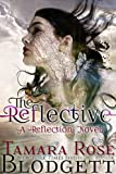 The Reflective (#1) (Dark Dystopian Fantasy) (The Reflection Series)
