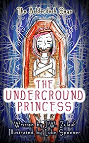 The Balderdash Saga: The Underground Princess (Lower Grade Fairytale Adventure for Kids 6-10)