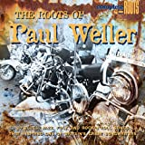 The Roots Of Paul Weller Various Artists
